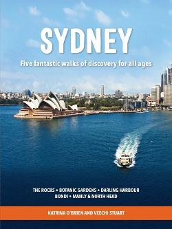Sydney: Five Fantastic Walks of Discovery for All Ages