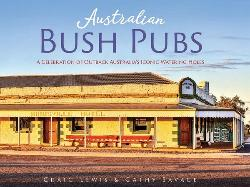 Australian Bush Pubs - A Celebration of Outback Australia's Iconic Watering Holes
