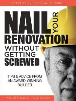 Nail your Renovation without getting Screwed - Tips and Advice from an Award-Winning Builder