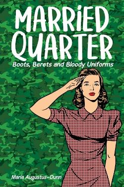 Married Quarter - Boots, Berets and Bloody Uniforms