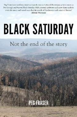 Black Saturday - Not the End of the Story
