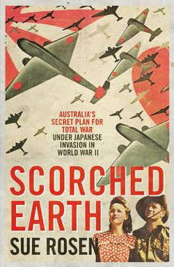 Scorched Earth - Australia's Secret Plan for Total War Under Japanese Invasion in World War II