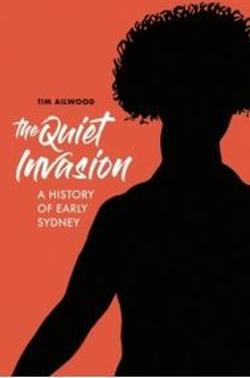 Quiet Invasion: A History of Early Sydney