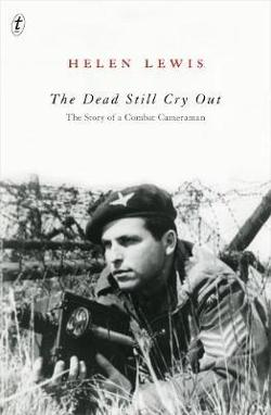 Dead Still Cry Out: The Story of a Combat Cameraman