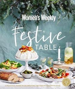 Festive Table - A Practical Guide to Celebrating the Festive Season in Style