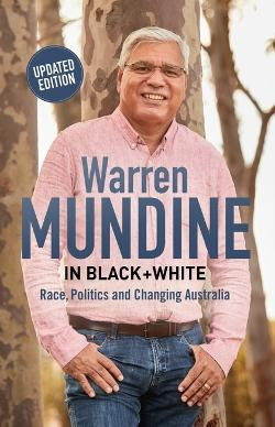 Warren Mundine in Black and White <br>Race, Politics and Changing Australia