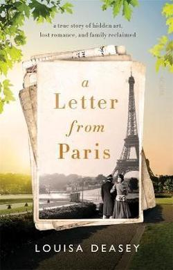 Letter from Paris: a true story of hidden art, lost romance, and family reclaimed