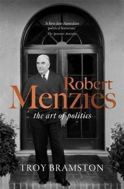 Robert Menzies: the art of politics