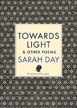 Towards Light & Other Poems