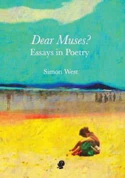 Dear Muses? Essays in Poetry