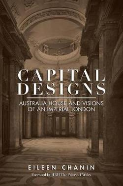 Capital Designs - Australia House and Visions of an Imperial London