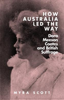 How Australia Led the Way: Dora Meeson Coats and British Suffrage