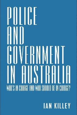 Police and Government in Australia: Who's in Charge and Who Should Be in Charge