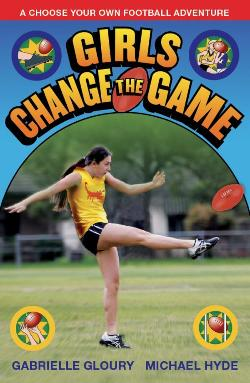 Girls Change the Game - A Choose Your Own Football Adventure
