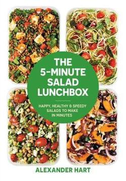 5-Minute Salad Lunchbox - 52 happy, healthy salads to make in advance