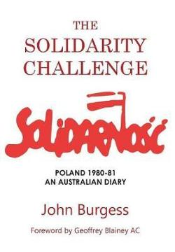 Solidarity Challenge - Poland 1980-81, an Australian Diary