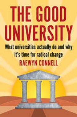 Good University - What Universities Actually Do and Why it's Time for Change