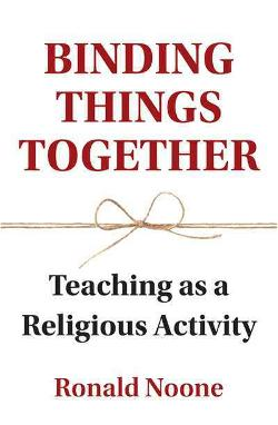 Binding Things Together - Teaching as a Religious Activity