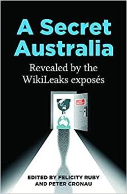 Secret Australia - Revealed by the WikiLeaks Exposes