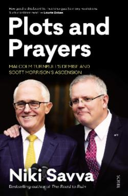 Plots and Prayers: The coup that destroyed Malcolm Turnbull and left the Liberals in ruins