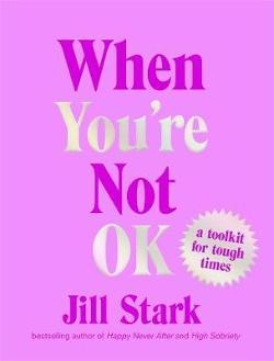 When You're Not OK: A toolkit for tough times