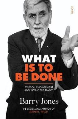 What Is to Be Done - Political engagement and saving the planet