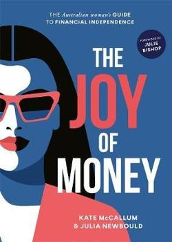 Joy of Money - The Australian Woman's Guide to Financial Independence