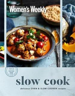 Slow Cook - Delicious Oven and Slow Cooker Recipes
