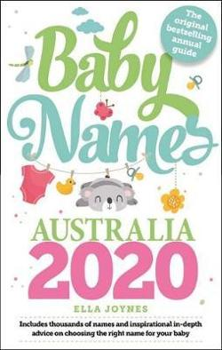 Baby Names Australia 2020 - Thousands of Names and in-Depth Inspirational Advice