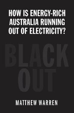 Blackout: How can energy-rich Australia be running our of electricity?