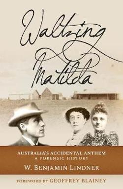 Waltzing Matilda - Australia's Accidental Anthem