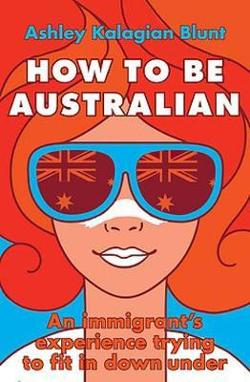 How to Be Australian