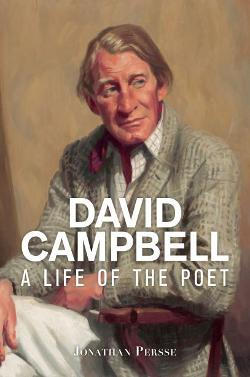 David Campbell: A Life of the Poet