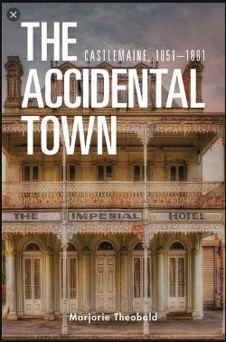 Accidental Town - Castlemaine, 1851-1861