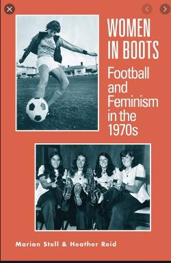 Women in Boots - Football and Feminism in the 1970s