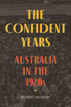 Confident Years: Australia in the 1920s