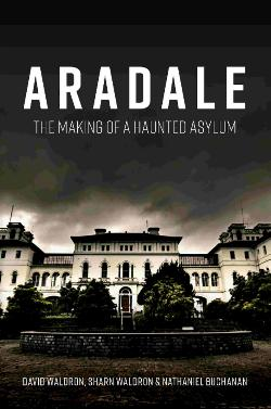 Aradale - The Making of a Haunted Asylum