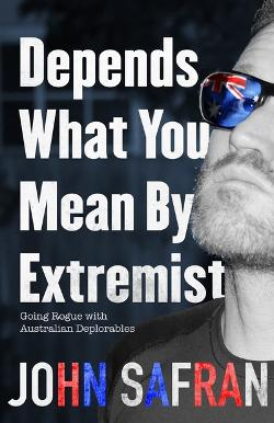 Depends What You Mean By Extremist - Going Rogue with Australian Deplorables