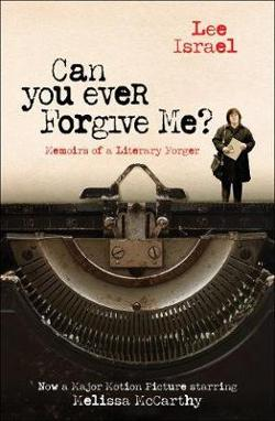Can You Ever Forgive Me? Memoirs of a Literary Forger