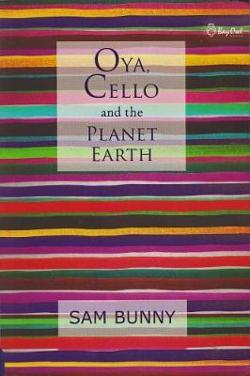 Oya, Cello and the Planet Earth