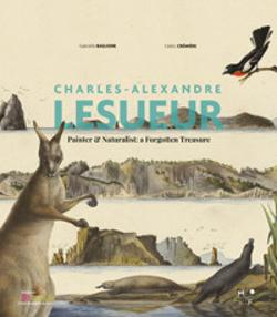 Charles-Alexandre Lesueur - Painter and naturalist: A forgotten treasure